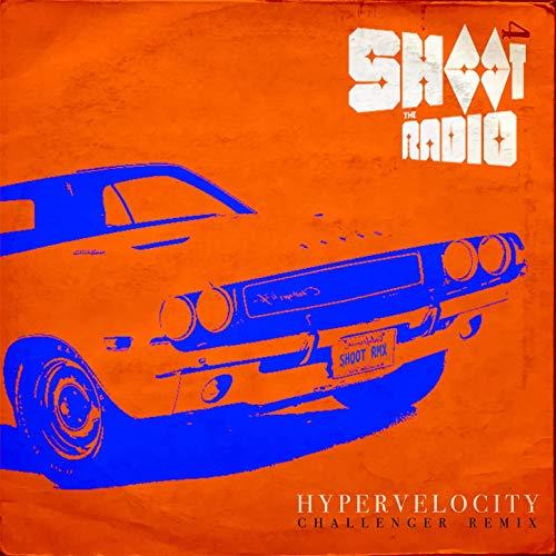 hypervelocity remix shoot the radio